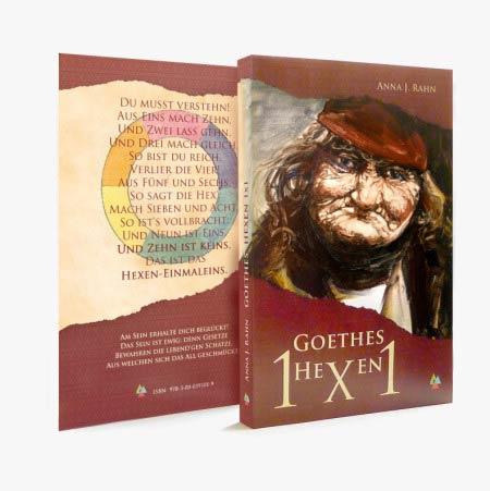 Anna J. Rahn Goethes Hexeneinmaleins Goethe Hexen1x1 Faust Auflösung Lösung Erklärung Hexe Meerkatzen Philosophie Mystik Kabbala Christentum Weltbild ISBN 978-3-00-039101-9