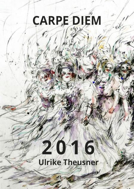 Kalender-Ulrike-2016-carpe-diem-jalara-verlag