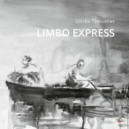 Limbo Express von Ulrike Theusner (Broschüre) 978-3-945482-84-1