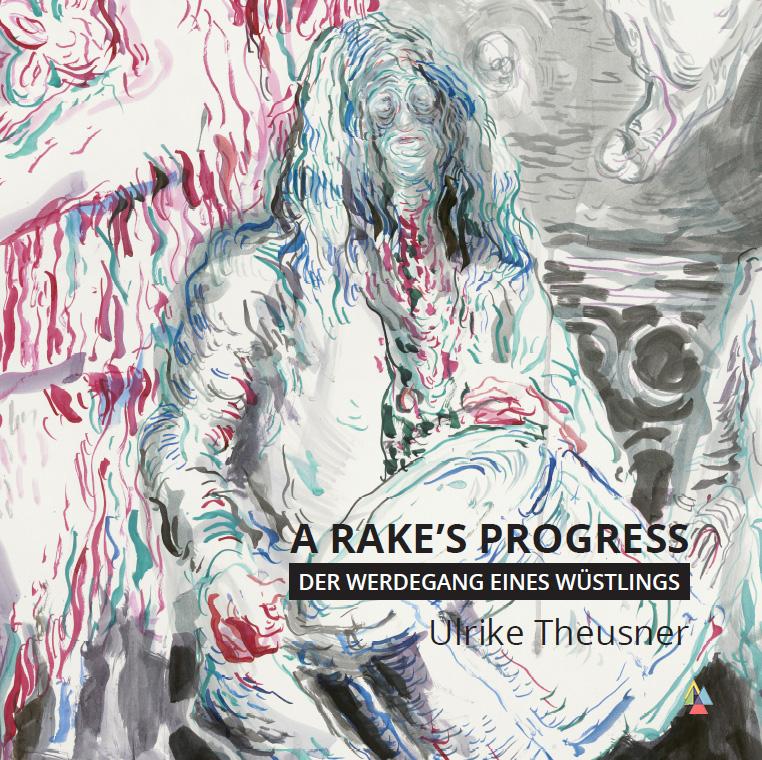 a rakes-progress-ulrike-theusner-jalara-verlag-isbn-978-3-945482-83-4