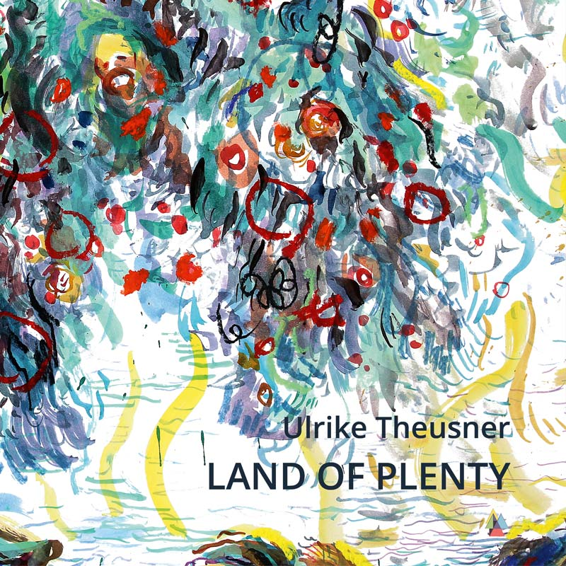 ulrike-theusner-land-of-plenty