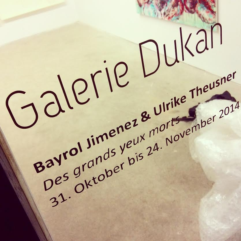 "Ulrike Theusner ERÖFFNUNG ""DE GRANDS YEUX MORTS"" IN LEIPZIG 31. OKTOBER 18H GALERIE DUKAN"