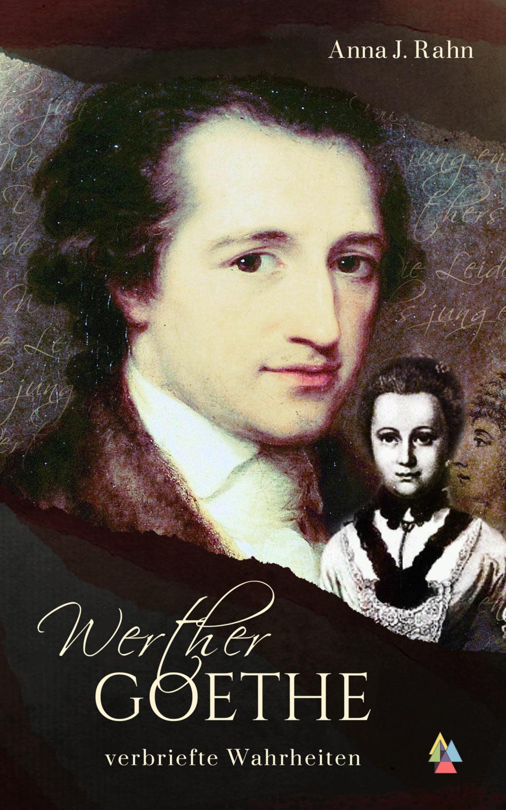 Werther Goethe - verbriefte Wahrheiten von Anna J. Rahn Jalara Verlag 978-3-945482-33-9